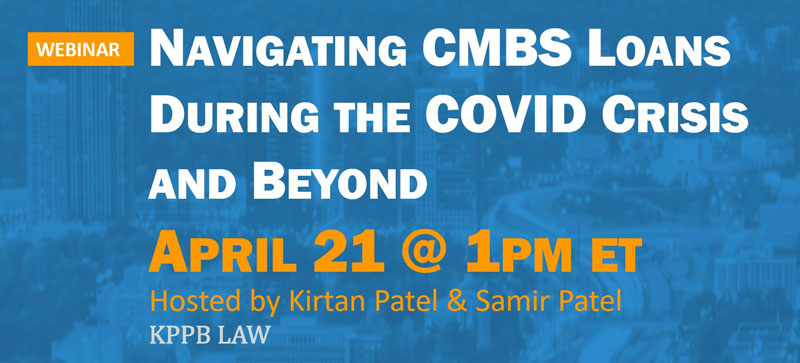 Navigating CMBS Loans During the COVID Crisis and Beyond webinar flyer